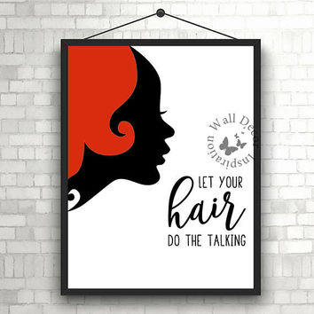 Let your hair do the talking Hairdresser Hairstylist   Beauty Salon   Woman   Inspiration Poster   Art Print   Printable Quote   Typography
