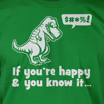 Funny T-Shirt - T-Rex Happy And You Know It Cant Clap :(  Screen Printed T-Shirt Geek dinosaurs School