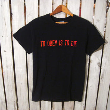 To Obey is to Die, Headsmash T-Shirt, Size Small. VERY COOL!