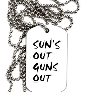 Suns Out Guns Out Adult Dog Tag Chain Necklace