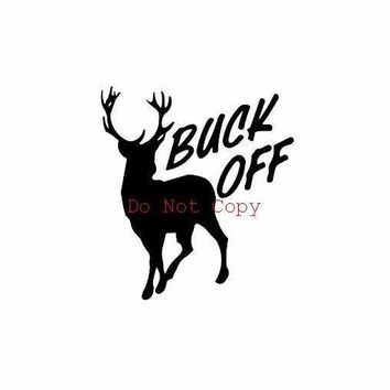 Buck Off Deer Buck Vinyl Decal Sticker Car Truck Window Wall Bumper