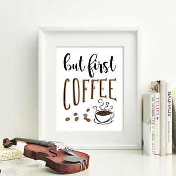 But first coffee, 8x10 digital print, instant download printable poster typography motivational quote, kitchen decor, coffee lovers