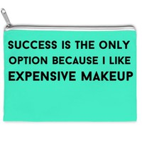success is the only option because i like expensive makeup bag