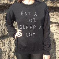 Eat A Lot Sleep A Lot Jumper Sweater Top TUMBLR Homies 90's t-shirt alot Fashion Blog Cute item brandy melville