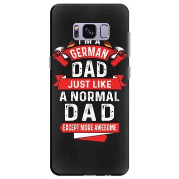 I'm a German Dad Just Like a Normal Dad Except More Awesome Samsung Galaxy S8 Plus