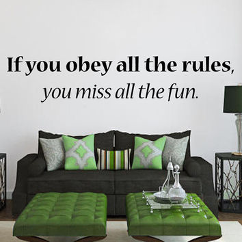 Wall Decals Quote If You Obey All The Rules You Miss All The Fun Home Vinyl Decal Sticker Kids Nursery Baby Room Decor kk23