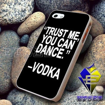 Trust me you can dance 204 For iPhone Case Samsung Galaxy Case Ipad Case Ipod Case