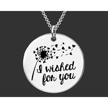 I Wished For You Necklace | Dandelion Wish | Daughter Gift