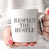 Cute Respect the Hustle Coffee Mug - Tea cup - wedding gift - Bridal Shower - coffee cup - cute brides gift - birthday present