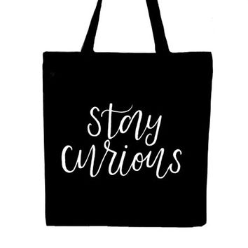 Stay Curious Black Canvas Tote (Grocery, Book Bag, School)