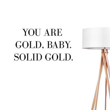 You Are Gold, Baby. Solid Gold Wall Decal, Typography Wall Sticker, Typography Decal, Office Decor, Bedroom Wall Decal, Livingroom Decor