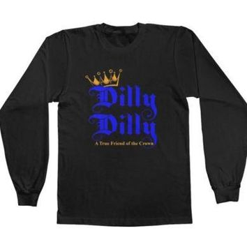 Dilly Dilly Long Sleeve Shirt Available in Adult & Youth Sizes