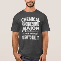 Chemical Engineering College Major Cool People T-Shirt