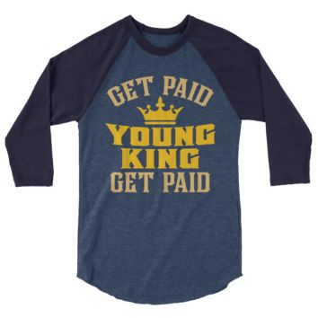 Get Paid Young King Get Paid Men's 3/4 sleeve raglan shirt