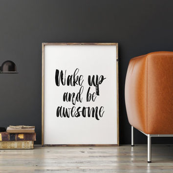WAKE UP And Be AWESOME,Bedroom Decor,Room Decor,Home Decor,Dorm Decor,Inspirational Art,Hand Lettering,Typography Quote,Scandinavian Design
