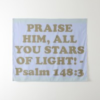 Bible verse from Psalm 148:3. Tapestry