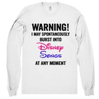 I may spontaneously burst into Disney Songs at any moment shirt