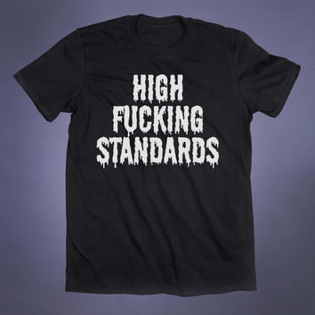 High Standards Slogan Tee Anti Social Soft Grunge Punk Goth Alternative Clothing Tumblr T-shirt