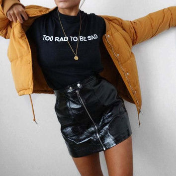 Too Rad To Be Sad Women's Casual T-Shirt