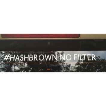 Kimmy Schmidt #HASHBROWN NO FILTER Decal