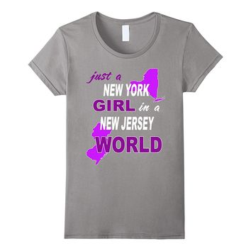 Just a New York girl in a New Jersey world T-shirt