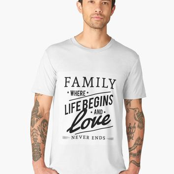'Family Where Life Begins And Love Never Ends Quote ' Men's Premium T-Shirt by JoieDesigns