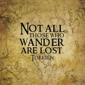 Not all those who wander are lost. Art Print by Sandra Amstutz