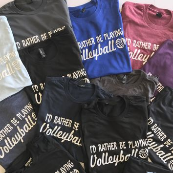 I'd Rather Be Playing Volleyball T-Shirt Sale