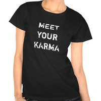 Meet Your Karma Tee
