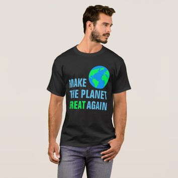 Make The Planet Great Again Black T-Shirt