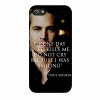 Paul Walker Quotes Actor Fast And Furious iPhone 5s Case
