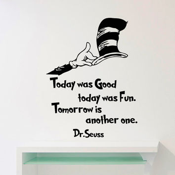 Dr Seuss Wall Decals Quotes Today Was Good Today Was Fun Tommorow Is Another One Vinyl Stickers Nursery Wall Art Vinyl Lettering Q068