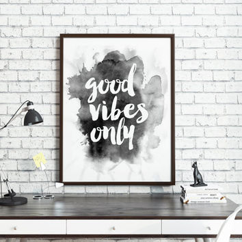 GOOD VIBES ONLY,Positive Vibes Only,Think Happy Thoughts,Inspirational Quote,Motivational Poster,Wall Art,Quote Prints,Office Decor,Home Art