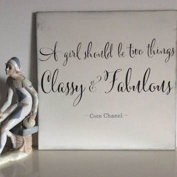 "Coco Chanel ""A Girl Should Be Two Things Classy and Fabulous""  - Hand painted Inspirational Art"