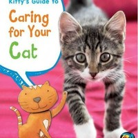 Kitty's Guide to Caring for Your Cat (Pets' Guides)