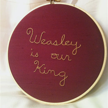 Weasley Is Our King  Harry Potter by BeanTownEmbroidery on Etsy