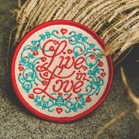"Live in Love - 3"" Embroidered Patch"