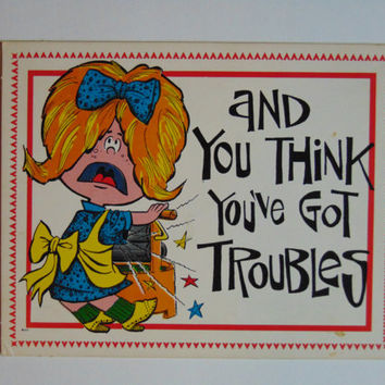 Vintage And you think you got troubles 6 x 9 cardboard novelty sign 60's United Card Company Smile Plaque