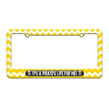 It's A Pirate's Life For Me - Skull Crossed Swords - License Plate Tag Frame - Yellow Chevrons Design