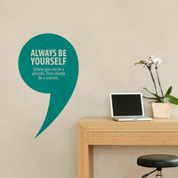 Large Funny Inspirational Quote Always Be Yourself Or A Unicorn Sticker Decal for Home, Dorm, Office, Living Room or Bedroom