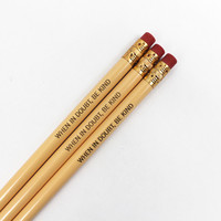 when in doubt, be kind personalized pencils in buttercream ( 3 Pencil Set )