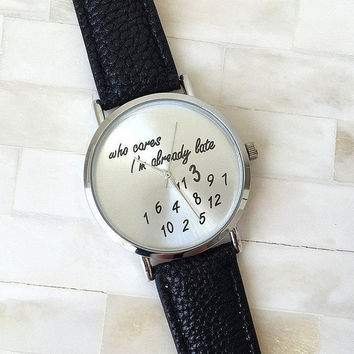 "2015 New Fashion Women ""Who Cares I'm Already Late"" Watch Leather Watch High Class = 1705949956"