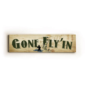 Gone Fly'in Wood Sign