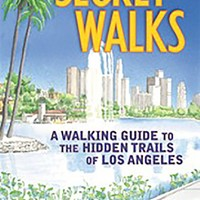 Secret Walks: A Walking Guide to the Hidden Trails of Los Angeles Paperback – May 12, 2015