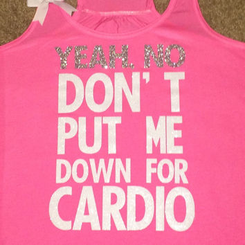 Yeah No, Don't Put Me Down For Cardio - Pitch Perfect - FRIDAY FUN DAY - Neon Pink - Womens Fitness Clothing - Workout shirt- Ruffles with Love