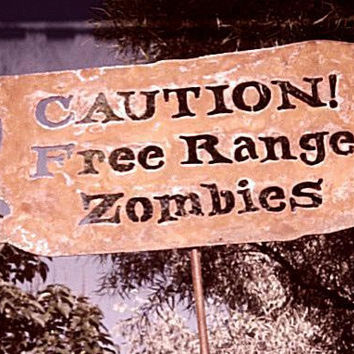 Caution Free Range Zombies Metal Garden or Yard by zedszombieranch