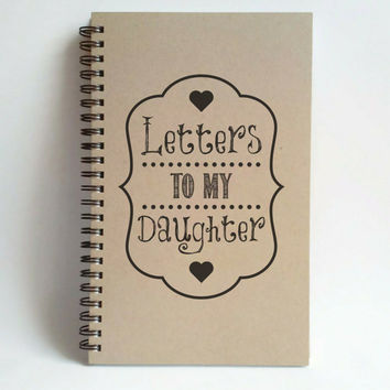 Letters to my daughter, 5x8 writing journal, custom spiral notebook, personalized memory book, small sketchbook, scrapbook, kraft journal