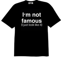 I'm Not Famous...tee | Duck Sick Tees