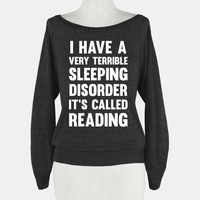 I Have A Very Terrible Sleeping Disorder, It's Called Reading