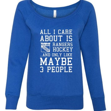 All I Care About Rangers Hockey Maybe 3 People Playoff Hockey Ladies Wideneck New York Rangers Fan Wideneck